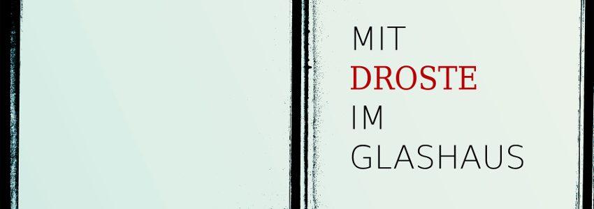 """Eröffnung der Veranstaltungsreihe """"Mit Droste im Glashaus"""" auf Schoss Senden"""